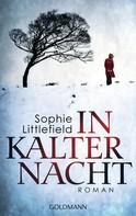 Sophie Littlefield: In kalter Nacht ★★★