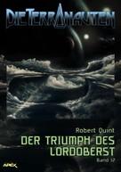 Robert Quint: DIE TERRANAUTEN, Band 12: DER TRIUMPH DES LORDOBERST ★★★★★