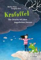 Meike Haas: Krafaffel - Der Drache mit dem ängstlichen Herzen ★★★★★