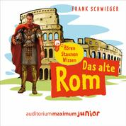 Das alte Rom (Ungekürzt)