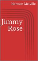 Herman Melville: Jimmy Rose