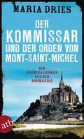 Maria Dries: Der Kommissar und der Orden von Mont-Saint-Michel ★★★★