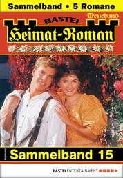 Heimat-Roman Treueband 15 - Sammelband - 5 Romane in einem Band