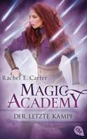 Rachel E. Carter: Magic Academy - Der letzte Kampf ★★★★★