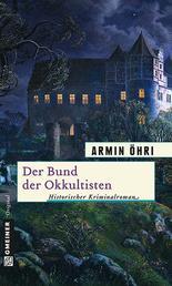 Der Bund der Okkultisten - Julius Bentheims zweiter Fall