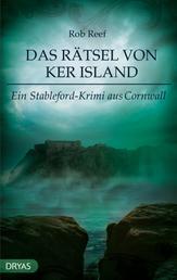 Das Rätsel von Ker Island - Ein Stableford-Krimi aus Cornwall