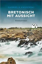 Bretonisch mit Aussicht - Kriminalroman