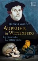Daniela Wander: Aufruhr in Wittenberg ★★★