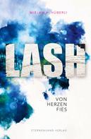 Mirjam H. Hüberli: LASH: Von Herzen fies ★★★★