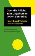 Henry David Thoreau: Über die Pflicht zum Ungehorsam gegen den Staat