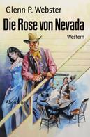 Glenn P. Webster: Die Rose von Nevada