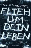Gregg Hurwitz: Flieh um dein Leben ★★★★