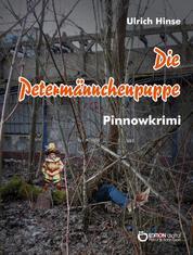Die Petermännchenpuppe - Pinnowkrimi