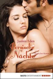 Persische Nächte - Erotischer Roman