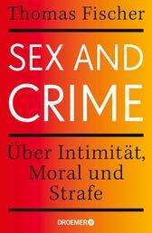 Sex and Crime - Über Intimität, Moral und Strafe