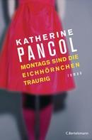 Katherine Pancol: Montags sind die Eichhörnchen traurig ★★★★