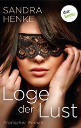 Loge der Lust - Erotischer Roman