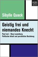 Sibylle Quack: Geistig frei und niemandes Knecht