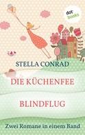 Stella Conrad: Die Küchenfee & Blindflug ★★★★