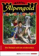 Rena Bergstein: Alpengold 292 - Heimatroman