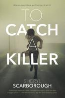 Sheryl Scarborough: To Catch a Killer