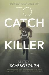 To Catch a Killer - A Novel