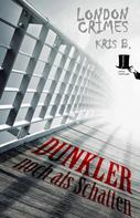 Kris B.: Dunkler noch als Schatten ★