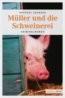 Raphael Zehnder: Müller und die Schweinerei ★★★★