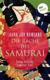 Die Rache des Samurai: Sano Ichirōs zweiter Fall - Historischer Kriminalroman