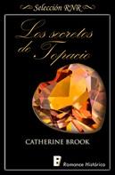 Catherine Brook: Los secretos de topacio (Joyas de la nobleza 2)