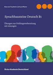 Sprachbausteine Deutsch B1 - Übungen zur Prüfungsvorbereitung mit Lösungen