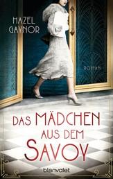 Das Mädchen aus dem Savoy - Roman