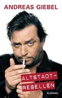 Andreas Giebel: Altstadtrebellen ★★