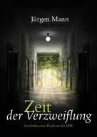 Jürgen Mann: Zeit der Verzweiflung ★★★★★