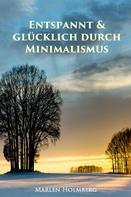 Marlen Holmberg: Entspannt & glücklich durch Minimalismus ★★★★★