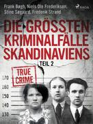 Frederik Strand: Die größten Kriminalfälle Skandinaviens - Teil 2