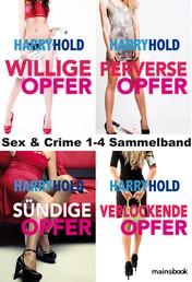 Sex & Crime 1-4 Sammelband - Krimi-Serie
