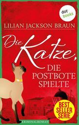 Die Katze, die Postbote spielte - Band 6 - Die Bestseller-Serie