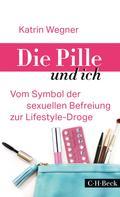 Katrin Wegner: Die Pille und ich ★★★