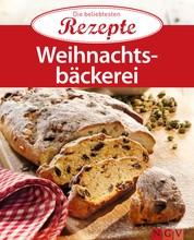 Weihnachtsbäckerei - Die beliebtesten Rezepte