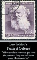 Leo Tolstoi: Leo Tolstoy - Fruits of Culture, A Comedy in Four Acts