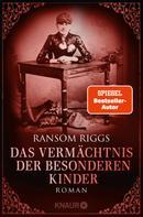 Ransom Riggs: Das Vermächtnis der besonderen Kinder ★★★★★