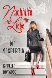 Die Sexpertin (Nachhilfe für die Liebe 1) - Sinnlicher Liebesroman