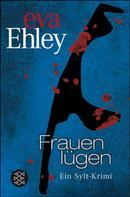Eva Ehley: Frauen lügen ★★★★
