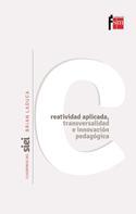 Brian LaDuca: Creatividad aplicada, transversalidad e innovación pedagógica