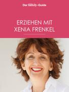 Xenia Frenkel: Erziehen mit Xenia Frenkel (Eltern family Guide) ★★★