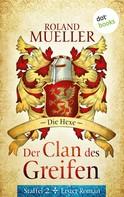 Roland Mueller: Der Clan des Greifen – Staffel II. Erster Roman: Die Hexe ★★★★