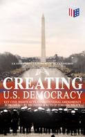 U.S. Government: Creating U.S. Democracy: Key Civil Rights Acts, Constitutional Amendments, Supreme Court Decisions & Acts of Foreign Policy (Including Declaration of Independence, Constitution & Bill of Rights)