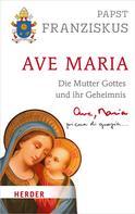 Papst Franziskus (Papst): Ave Maria