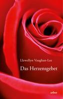 Llewellyn Vaughan-Lee: Das Herzensgebet